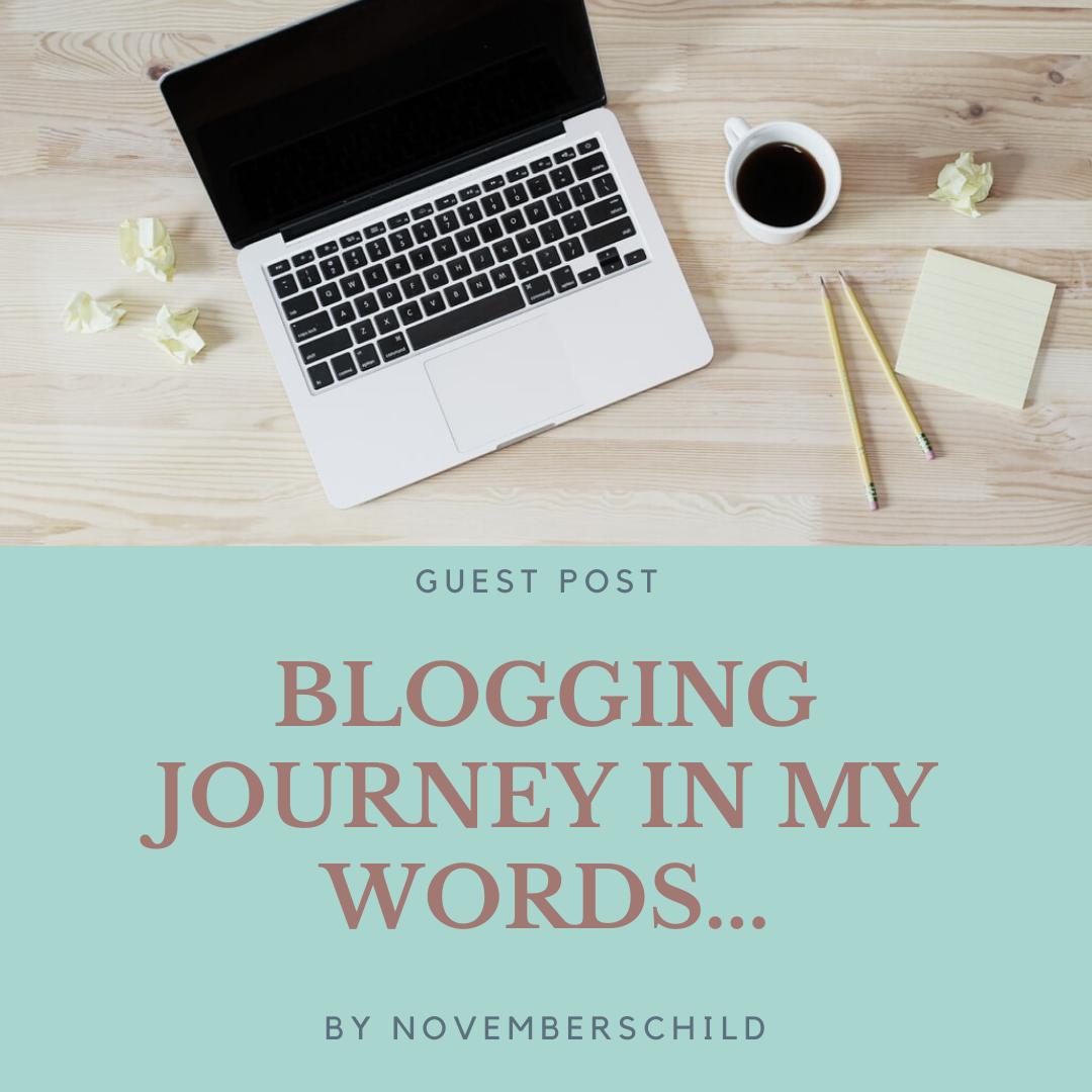Blogging journey in my words- By Novemberschild