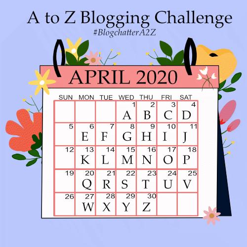 A to Z Blogging Challenge, April 2020.