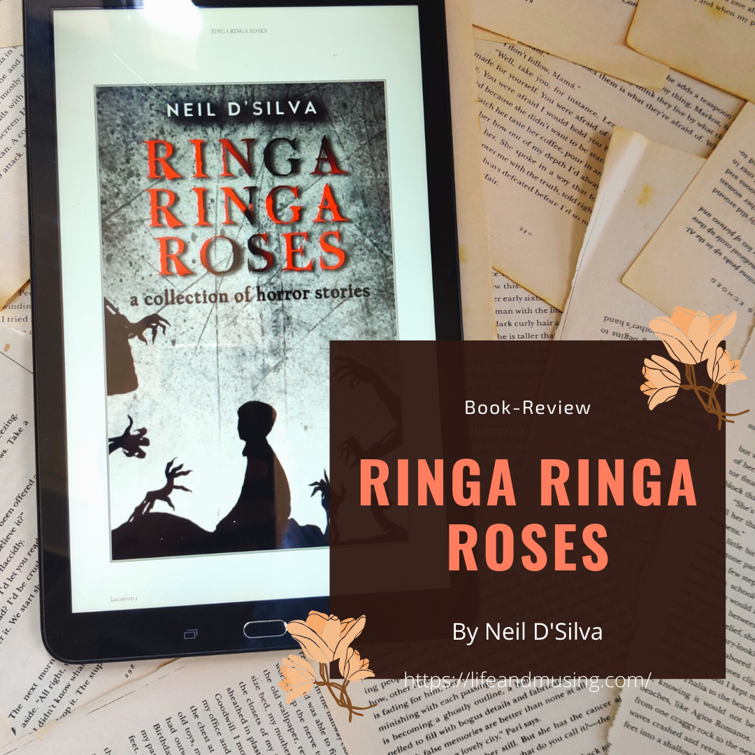 Ringa Ringa Roses- by Neil D'Silva. (Book Review)