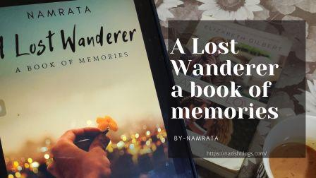 A Lost Wanderer- A book of Memories. by Namrata.  (Book-Review)